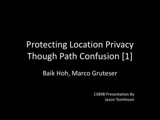 Protecting Location Privacy Though Path  Confusion [1]