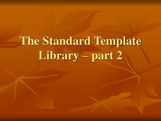 The Standard Template Library – part 2