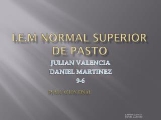I.E.M NORMAL SUPERIOR DE PASTO