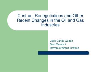 Contract Renegotiations and Other Recent Changes in the Oil and Gas Industries