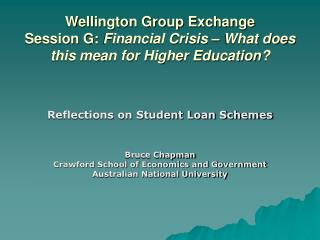 Wellington Group Exchange Session G:  Financial Crisis – What does this mean for Higher Education?