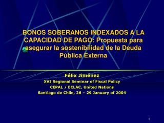 Félix Jiménez XVI Regional Seminar of Fiscal Policy CEPAL / ECLAC, United Nations