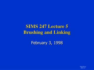 SIMS 247 Lecture 5 Brushing and Linking