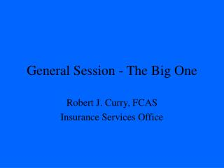 General Session - The Big One