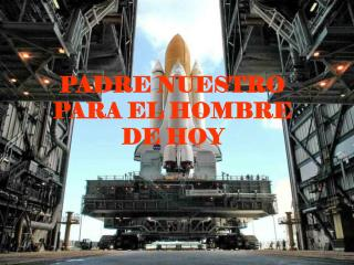 PADRE NUESTRO PARA EL HOMBRE DE HOY
