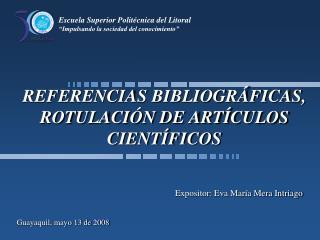 REFERENCIAS BIBLIOGR�FICAS, ROTULACI�N DE ART�CULOS CIENT�FICOS