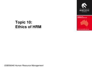 Topic 10:  Ethics of HRM