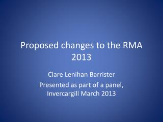 Proposed changes to the RMA 2013
