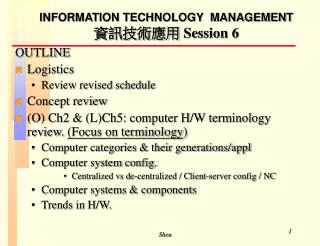 INFORMATION TECHNOLOGY  MANAGEMENT 資訊技術應用  Session 6