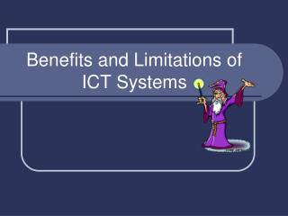 Benefits and Limitations of ICT Systems