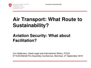 Air Transport: What Route to Sustainability  Aviation Security: What about Facilitation