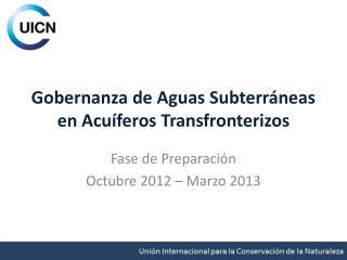 Gobernanza de Aguas Subterráneas en Acuíferos Transfronterizos