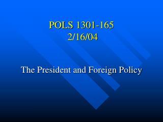 POLS 1301-165          2/16/04