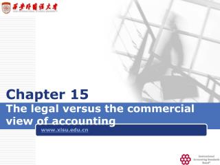 Chapter 15  The legal versus the commercial view of accounting