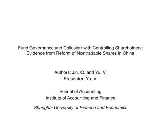Authors: Jin, Q. and Yu, V. Presenter: Yu, V.  School of Accounting