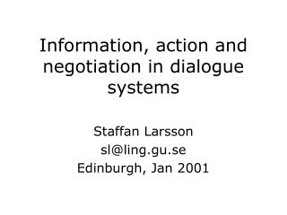 Information, action and negotiation in dialogue systems