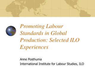 Promoting Labour Standards in Global Production: Selected ILO Experiences