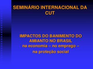 SEMIN�RIO INTERNACIONAL DA CUT