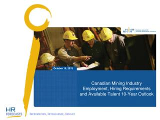 Canadian Mining Industry Employment, Hiring Requirements and Available Talent 10-Year Outlook