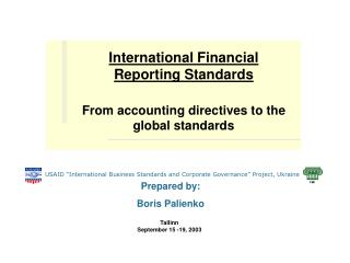 International Financial Reporting Standards From accounti n g directives to the global standards