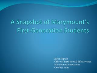 A Snapshot of Marymount�s First-Generation Students