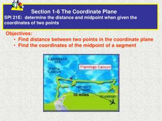 Objectives:   Find distance between two points in the coordinate plane