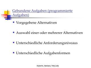 Gebundene Aufgaben (programmierte Aufgaben)