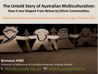 The Untold Story of Australian Multiculturalism:  How it was Shaped From Below by Ethnic Communities.   Midwest Politica