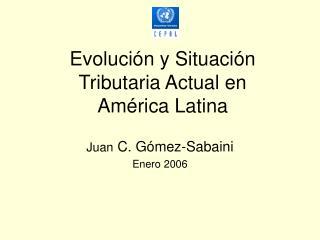 Evolución y Situación Tributaria Actual en América Latina