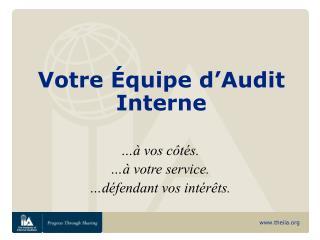 Votre Équipe d'Audit Interne