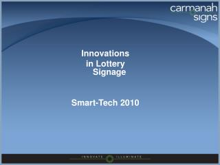 Innovations  in Lottery Signage  Smart-Tech 2010