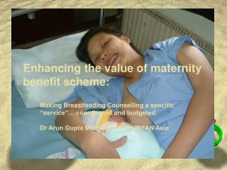 Enhancing the value of maternity benefit scheme: