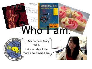 Who I am.