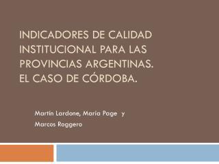 Indicadores de calidad institucional para las provincias argentinas.  El caso de Córdoba.