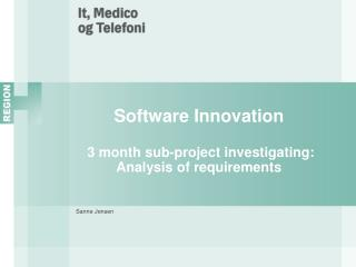 Software Innovation  3 month sub-project investigating: Analysis of requirements