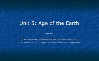 Unit 5: Age of the Earth