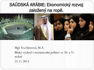 SAÚDSKÁ ARÁBIE: Ekonomický rozvoj založený na ropě.