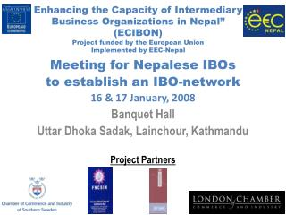 Meeting for Nepalese IBOs to establish an IBO-network 16 & 17 January, 2008 Banquet Hall