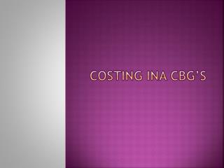 COSTING INA CBG'S