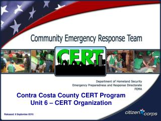 Contra Costa County CERT Program Unit 6 – CERT Organization