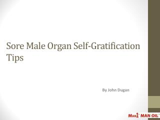 Sore Male Organ Self-Gratification Tips