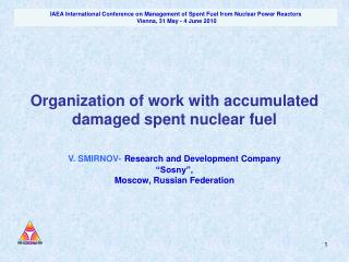 Organization of work with accumulated damaged spent nuclear fuel