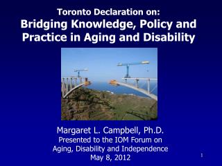 Toronto Declaration on:  Bridging Knowledge, Policy and Practice in Aging and Disability