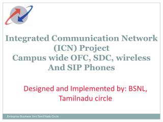 Integrated Communication Network  (ICN) Project  Campus wide OFC, SDC, wireless And SIP Phones