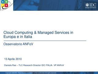 13 Aprile 2010 Daniela Rao – TLC Research Director IDC ITALIA - VP ANFoV