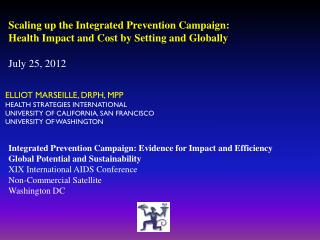 Scaling up the Integrated Prevention Campaign:  Health Impact and Cost by Setting and Globally