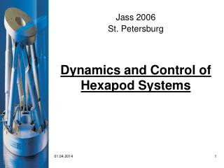 Dynamics and Control of Hexapod Systems