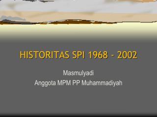 HISTORITAS SPI 1968 - 2002