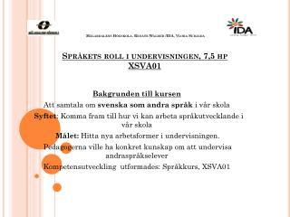 Bakgrunden till kursen Att samtala om  svenska som andra språk  i vår skola