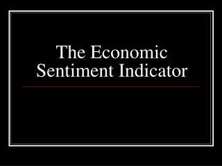The Economic Sentiment Indicator